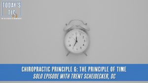 Chiropractic Principle 6: The Principle of Time