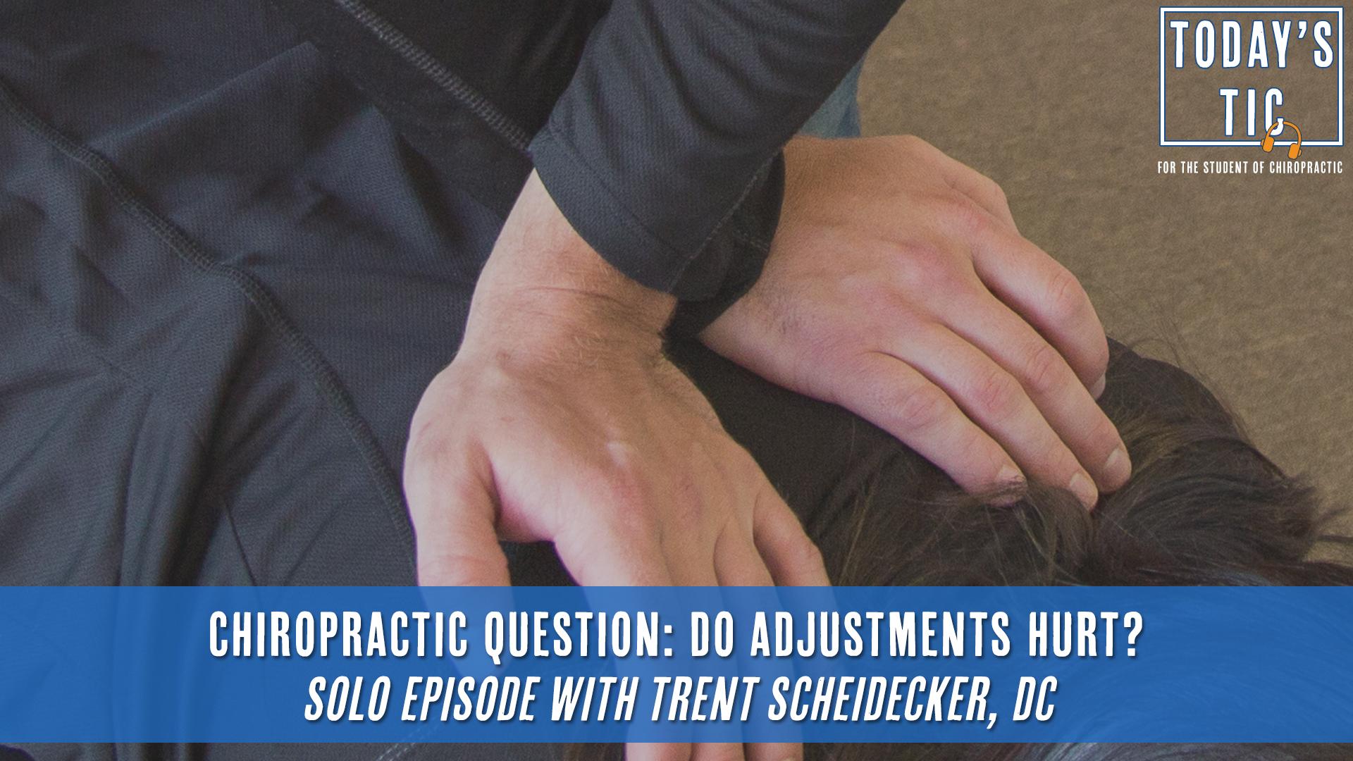 Chiropractic Question: Do Adjustments Hurt?