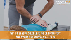 Why Bring Your Children to the Chiropractor? Today's Tic