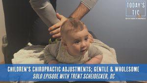 Children's Chiropractic Adjustments; Gentle & Wholesome