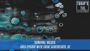 Survival Values - Solo Episode with Trent Scheidecker, DC