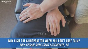 Why Visit the Chiropractor When You Don't Have Pain?