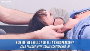 How often should you see a Chiropractor?