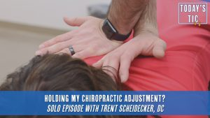 Holding My Chiropractic Adjustment