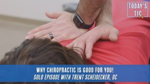 Why Chiropractic is Good for you Todays Tic